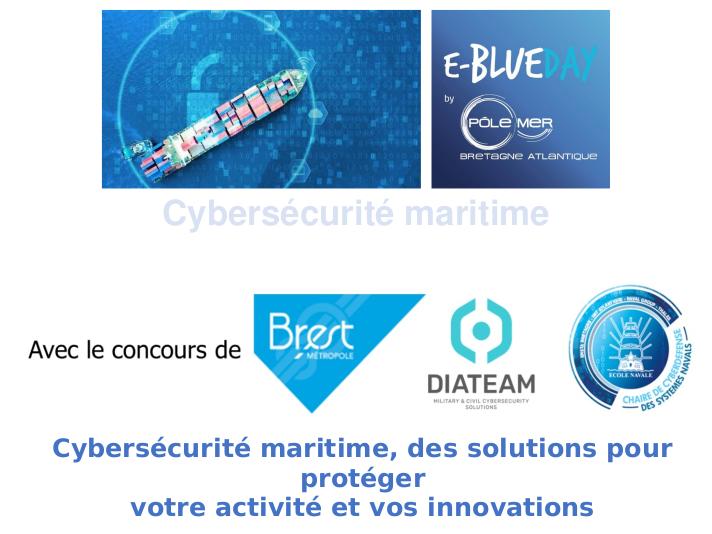 """e-Blue Day """"Cybersécurité maritime, des solutions pour protéger votre activité et vos innovations"""""""